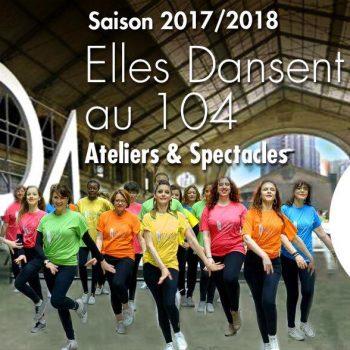 les ateliers du 104 Ateliers Exploration & Création Elles Dansent